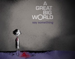"A Great Big World ""Say Something"" Black Magnet/Epic Records"