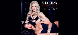 "Shakira Featuring Rihanna ""Can't Remember To Forget You"" RCA Records/Sony Latin"