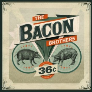 Bacon Bros 36 Cents Album Cover
