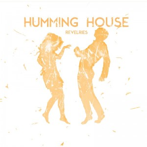 Humming House-Revelries cover-resized