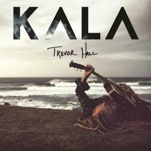 Trevor Hall KALA