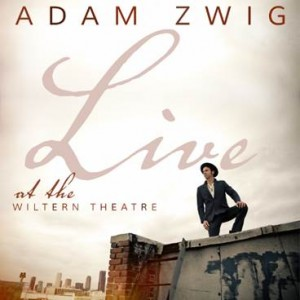 Interview with :   Adam Zwig, musician, singer-songwriter and author on His Newest Album, Recording at LA's Wilte