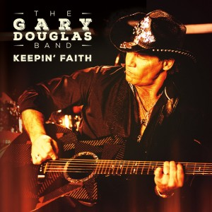 The Gary Douglas Band Keepin FaitH album