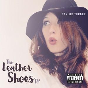 TaylorTucker_LeatherShoesEP_Artwork