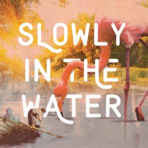 slowlyinthewater-jpg