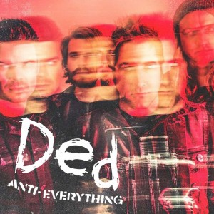 Ded - Anti-Everything Cover 1600 x 1600
